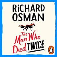 The Man Who Died Twice: Thursday Murder Club, Book 2