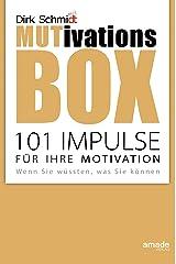 MUTivationsbox - 101 Impulse für Ihre Motivation: Wenn Sie wüssten, was Sie können Kindle Ausgabe