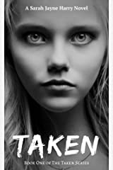 Taken (The Taken Series Book 1) Kindle Edition
