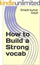 How to Build a Strong Vocab: GMAT CAT TOEFL SAT GRE GATE IELTS TOEIC Essential English Vocabulary Words Vocabulary Builder Workbook!