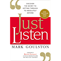 Just Listen: Discover the Secret to Getting Through to Absolutely Anyone (English Edition)