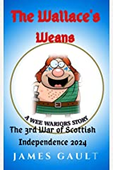 The Wallace's Weans: The 3rd War of Scottish Independence Kindle Edition