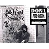 Don1, the King from Queens: The Life & Photos of a NYC Transit Graffiti Master