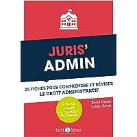 Juris' Admin: 25 fiches pour comprendre et réviser le droit administratif