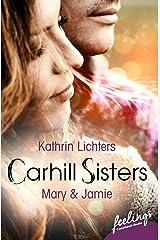 Carhill Sisters - Mary & Jamie: Roman Taschenbuch