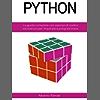 PYTHON: La guida completa con esempi di codice ed esercizi per imparare a programmare.
