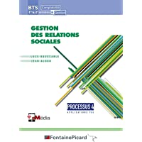 Gestion des relations sociales BTS Comptabilité et Gestion 1re et 2e années: Processus 4, Application PGI