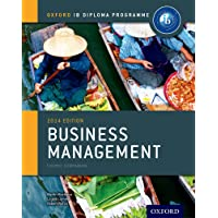 Oxford IB Diploma Programme: IB Course companion Business Management: The Only DP Resources Developed with the IB