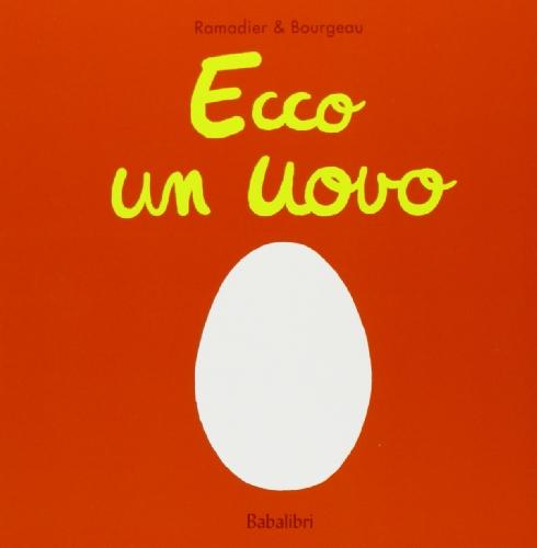 Ecco un uovo. Ediz. illustrata