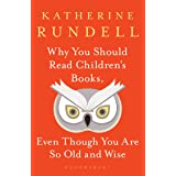 Why you should read children's books, even though you are so old and wise: Even Though You Are So Old and Wise