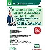 Istruttore e istruttore direttivo contabile negli Enti locali. Area Economico-Finanziaria. Categorie C e D. Quiz commentati.
