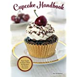 Cupcake Handbook: Your Guide to More Than 80 Recipes for Every Occasion