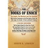 The Books of Enoch: The Angels, The Watchers and The Nephilim: (With Extensive Commentary on the Three Books of Enoch…