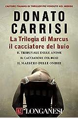 La Trilogia di Marcus, il cacciatore del buio: Il tribunale delle anime, Il cacciatore del buio, Il maestro delle ombre Formato Kindle