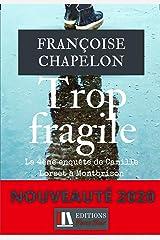 Trop fragile: La 4ème enquête de Camille Lorset à Montbrison Broché