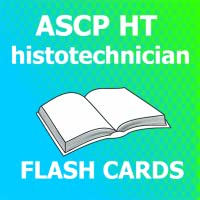 ASCP HT histotechnician Flash Cards 2018 Ed
