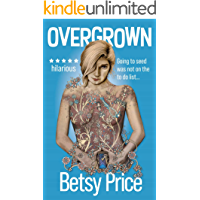 Overgrown: A darkly funny coming of middle age novel