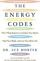 The Energy Codes: The 7-Step System to Awaken Your Spirit, Heal Your Body, and Live Your Best Life (English Edition)