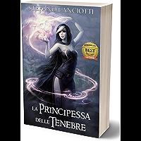 La Principessa delle Tenebre: La Saga fantasy italiana più amata degli ultimi anni! (Nocturnia Vol. 2)