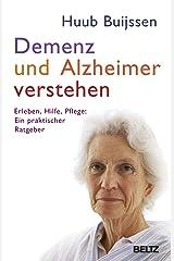 Demenz und Alzheimer verstehen: Erleben - Hilfe - Pflege: ein praktischer Ratgeber Kindle Ausgabe