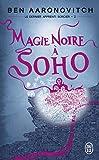 Le dernier apprenti sorcier, Tome 2 : Magie noire à Soho