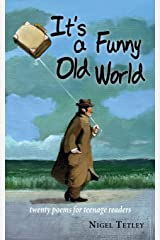 It's a Funny Old World: Twenty poems for teenage readers Paperback
