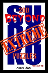 Beyond Extreme Sudoku Volume III: A collection of some of the toughest Sudoku puzzles known to man. (With their solutions.): Volume 3 Paperback