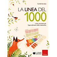 La linea del 1000 e e altri strumenti per l'apprendimento della matematica. Nuova ediz. Con Altro materiale cartografico
