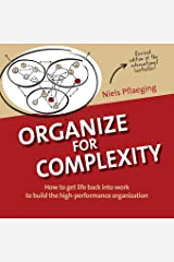 Organize for Complexity: How to Get Life Back Into Work to Build the High-Performance Organization (Betacodex Publishing, Band 1) Taschenbuch