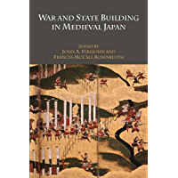 War and State Building in Medieval Japan (English Edition)
