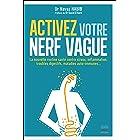 Activez votre nerf vague - Contre le stress, l'inflammation, les troubles digestifs, les maladies au (French Edition)