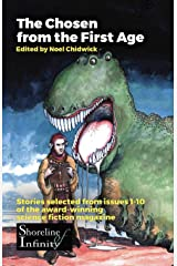 The Chosen from the First Age: stories selected from issues 1-10 of award winning Shoreline of Infinity Science Fiction Magazine Paperback