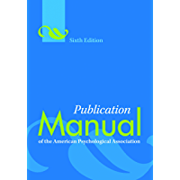 Publication Manual of the American Psychological Association, Sixth Edition (English Edition)
