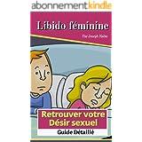 Libido féminine - Retrouver votre désir sexuel: Guide détaillé
