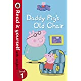 Peppa Pig: Daddy Pig's Old Chair - Read it Yourself with Ladybird (Level 1)