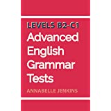 Advanced English Grammar Tests: Levels B2-C1 (English Edition)