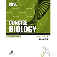 Concise Biology - Vol. 1: Textbook for CBSE Class 12