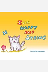 I Am Happy and Strong Kindle Edition