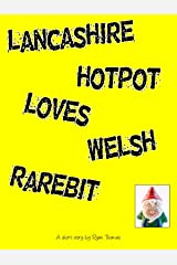 Lancashire Hotpot Loves Welsh Rarebit Kindle Edition
