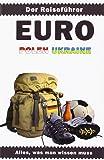 Euro Polen Ukraine: Der Reiseführer. Alles, was man wissen muss