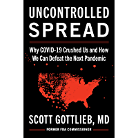 Uncontrolled Spread: Why COVID-19 Crushed Us and How We Can Defeat the Next Pandemic (English Edition)
