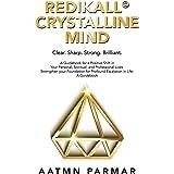 Redikall Crystalline Mind: Inner Resolution for the Outer Revolution