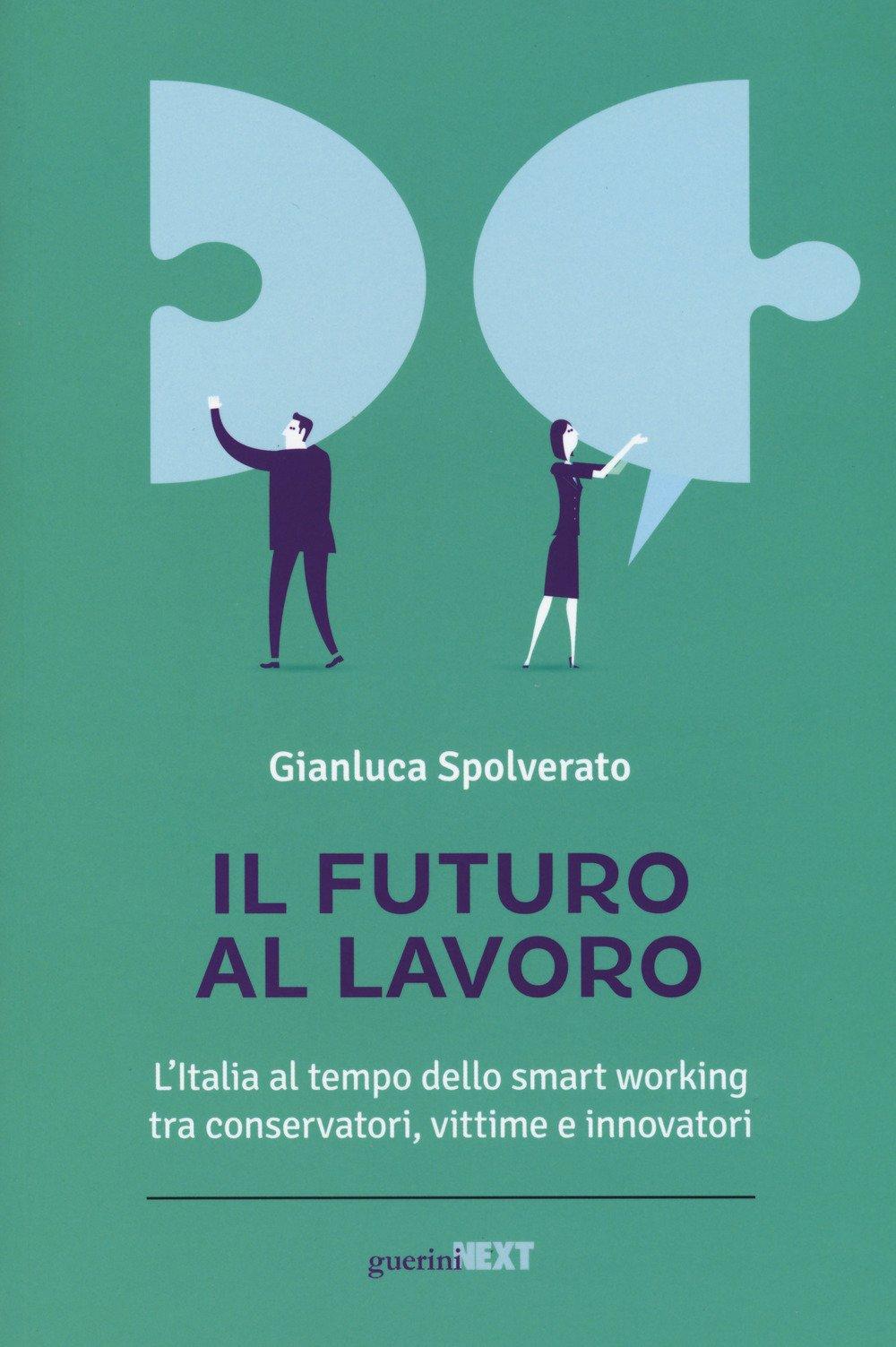 Il futuro al lavoro. L'Italia al tempo dello smart working tra conservatori, vittime e innovatori