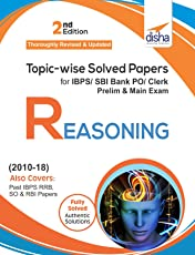 Topic-wise Solved Papers for IBPS/SBI Bank PO/Clerk Prelim & Main Exam (2010-18) Reasoning