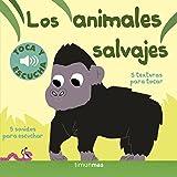 Los animales salvajes. Toca y escucha (Libros de texturas y sonidos)