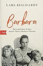 Barbara: Das sonderbare Leben meiner Mutter Barbara Valentin