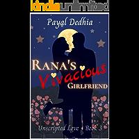 Rana's Vivacious Girlfriend (Unscripted Love Series Book 3)