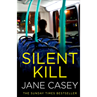 Silent Kill (Maeve Kerrigan): The gripping latest new crime suspense thriller from the Top Ten Sunday Times bestselling…