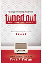 Tuned Out: A British Time-Travel Adventure Kindle Edition