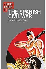 A Short History of the Spanish Civil War (Short Histories) (English Edition) Versión Kindle